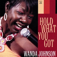 Wanda Johnson: Hold What You Got