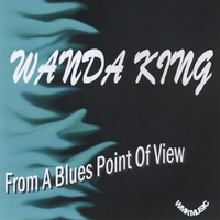 Wanda King: From A Blues Point of View