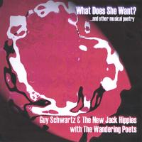 Guy Schwartz & The New Jack Hippies with The Wandering Poets | What Does She Want? ...and other musical poetry