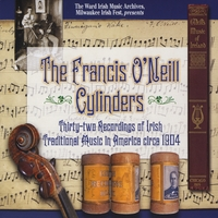 Ward Irish Music Archives | The Francis O'Neill Cylinders: Thirty-two Recordings of Irish Traditional Music in America circa 1904