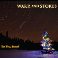 Warr and Stokes | 'Zat You, Santa?