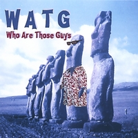 Who Are Those Guys | WATG
