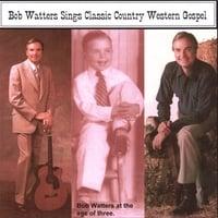 BOB WATTERS: Classic Country Western Gospel