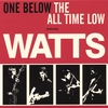 WATTS: One Below The All Time Low