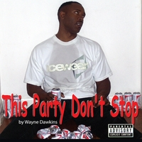 Wayne Dawkins | This Party Don't Stop
