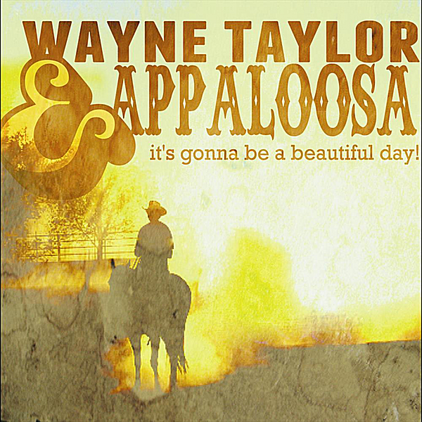 Its Gonna Be A Beautiful Day Wayne Taylor Productions