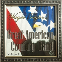 Wayne Taylor's Great American Country Band | HIDDEN--Wayne Taylor's Great American Country Band, Vol. 1