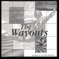 The Wayouts | What's it All About