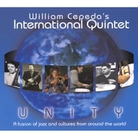 William Cepeda's International Quintet | Unity