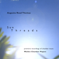 Walden Chamber Players | Sun Threads, music by Augusta Read Thomas
