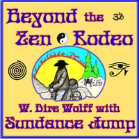 W. Dire Wolff & Sundance Jump | Beyond the Zen Rodeo