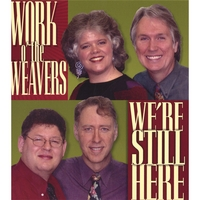 Work o' the Weavers | We're Still Here