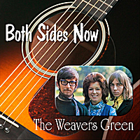 The Weavers Green | Both Sides Now