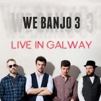We Banjo 3 | Live in Galway