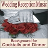 Wedding Music Artists: Wedding Reception Music: Instrumentals for Cocktail and Wedding Dinners, Wedding Songs, Music for Weddings, Grooms Dinner, Wedding Shower