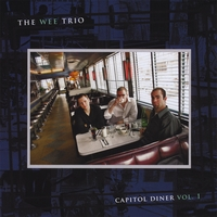The Wee Trio | Capitol Diner, Vol. 1