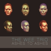 The Wee Trio | Ashes to Ashes: (A David Bowie Intraspective)