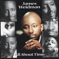 JAMES WEIDMAN: All About Time