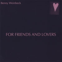 Benny Weinbeck | For Friends and Lovers