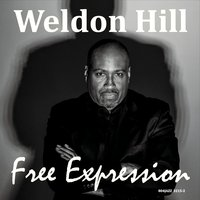 Weldon Hill | Free Expression