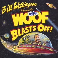 Bill Wellington | Radio WOOF Blasts Off!