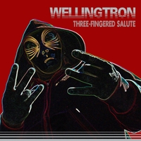 Wellingtron | Three-Fingered Salute