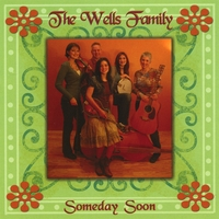 The Wells Family | Someday Soon
