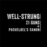 Well-Strung | 21 Guns / Pachelbel's Canon