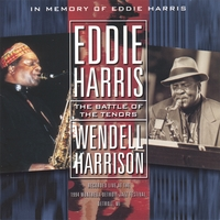 Eddie Harris / Wendell Harrison | The Battle Of The Tenors