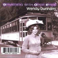 Wendy Dunham | Dreaming With Open Eyes