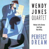 Wendy Jones Quartet: Perfect Dream