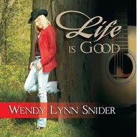 Wendy Lynn Snider   Life Is Good