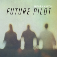 We're About 9 | Future Pilot