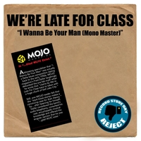 We're Late For Class | I Wanna Be Your Man (Mono Master)