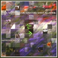 Paul Wertico's Mid-East/Mid-West Alliance | Impressions Of A City