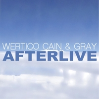 Wertico Cain & Gray | Afterlive (Live)