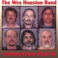 Wes Houston Band | Nothing Funny About It