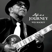 Wes Mackey | Life Is a Journey