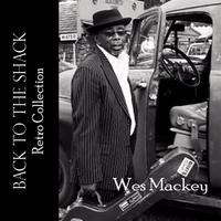 Wes Mackey | Back to the Shack (Retro Collection)