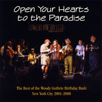Woody Guthrie Birthday Bash | Open Your Hearts to the Paradise: The Best of the Woody Guthrie Birthday Bash 2001-2008