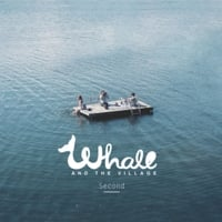 Whale and the Village | Second
