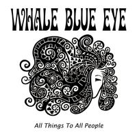 Whale Blue Eye | All Things to All People