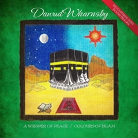 Dawud Wharnsby | A Whisper of Peace / Colours of Islam (Anniversary Re-Issue)