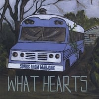 What Hearts | Songs From Marjorie