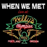 When We Met | Live At Kelly's Olympian