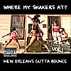 Various Artists: Where My Shakers At? Vol. 1 (New Orleans Gutta Bounce)