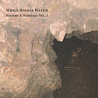While Angels Watch | History & Heritage Volume 1