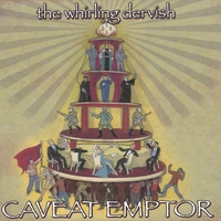 The Whirling Dervish | Caveat Emptor