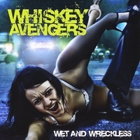 Whiskey Avengers | Wet And Wreckless