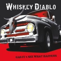 Whiskey Diablo | Gas It and See What Happens